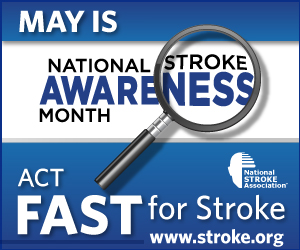 Be Stroke-Aware in May, and All Year Long